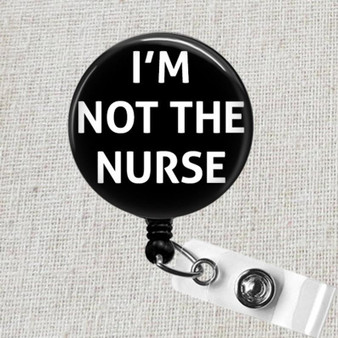 I'm Not the Nurse Retractable Badge Reel, Doctor Badge Reel, Funny Badge Holder, Hospital Badge, Medical MD Badge, RRT Badge, EMT Badge