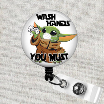 Baby Yoda WASH HANDS You Must Retractable Name Badge Holder, Baby Yoda Wash Hands Covid Badge Holder, Baby Yoda Essential Worker Badge Reel