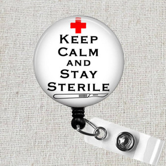 Keep Calm And Stay Sterile Badge Reel, Surgical Tech Badge Clip, Scrub Tech ICU Nurse Badge Holder, CST Week Gift, Surgery Surgeon ID Badge