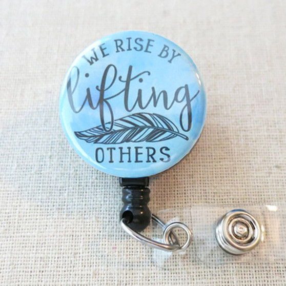 We Rise By Lifting Others Badge Reel, Motivational Quote Badge Holder, Inspirational Quote ID Badge, Kindness Quote Badge Reel, Nursing ID