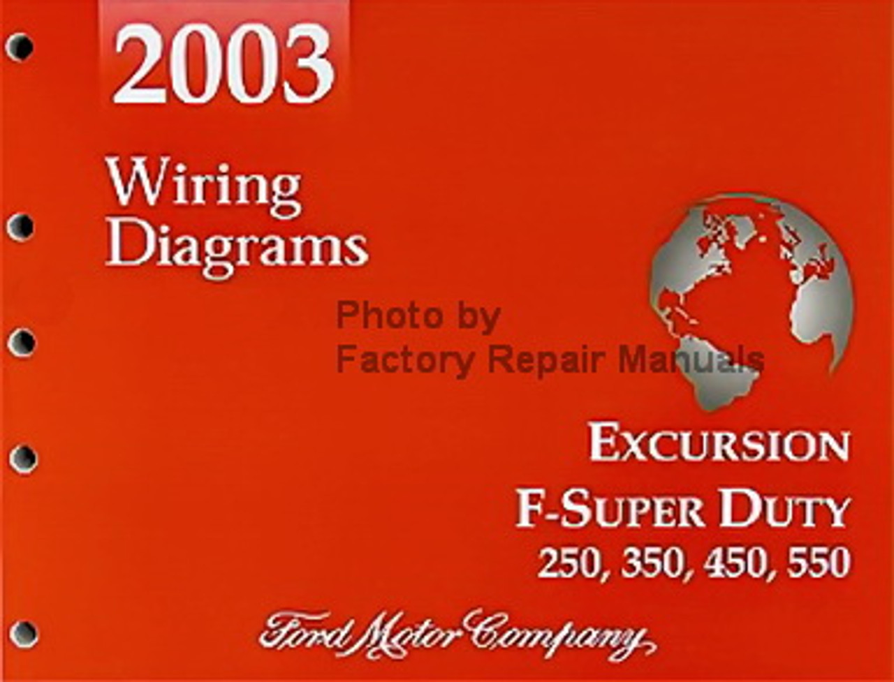 2003 ford f250 f350 f450 f550 super duty truck & excursion wiring diagrams  new - factory repair manuals  factory repair manuals