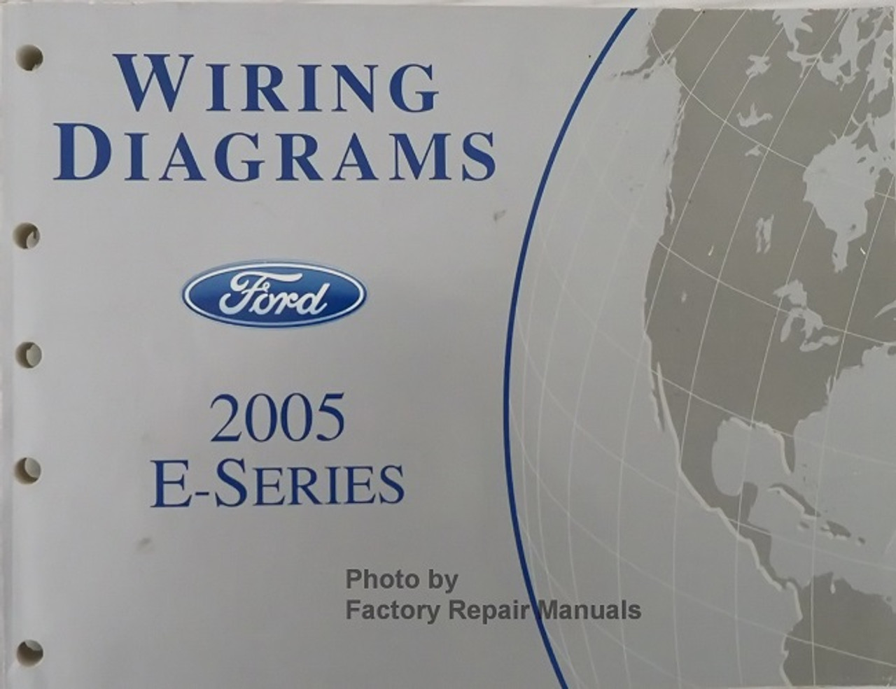 [SCHEMATICS_4UK]  2005 Ford E150 E250 E350 E450 Econoline Van Club Wagon Electrical Wiring  Diagram Manual - Factory Repair Manuals | 05 E250 Wiring Diagram |  | Factory Repair Manuals