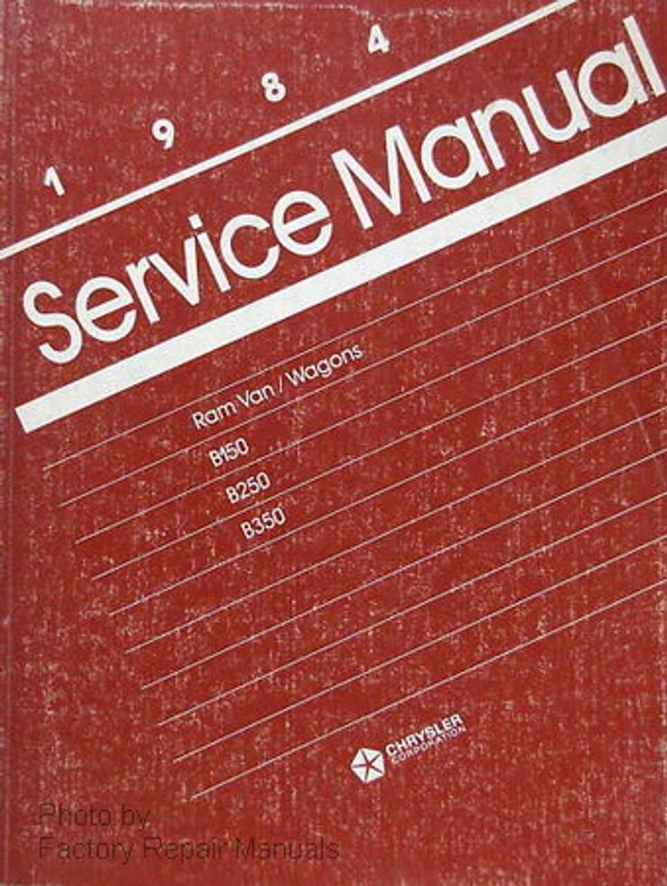 1984 Dodge Ram Van And Wagon Factory Service Manual B150