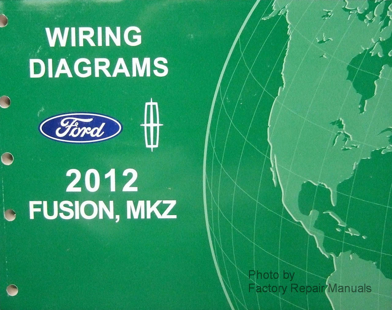 2012 Ford Fusion And Lincoln Mkz Electrical Wiring Diagrams Manual Gas Models