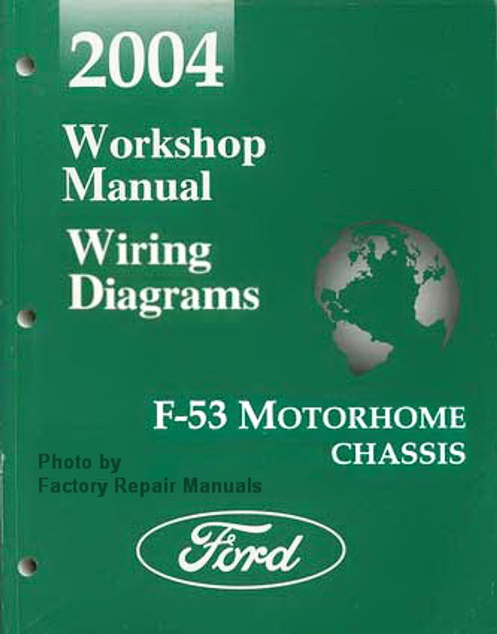 2004 Ford F53 Motorhome Chassis Factory Shop Service Manual  U0026 Wiring Diagrams