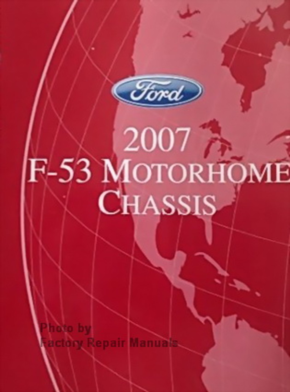 2007 Ford F53 Motorhome Chassis Factory Shop Service Manual Wiring Diagrams Factory Repair Manuals