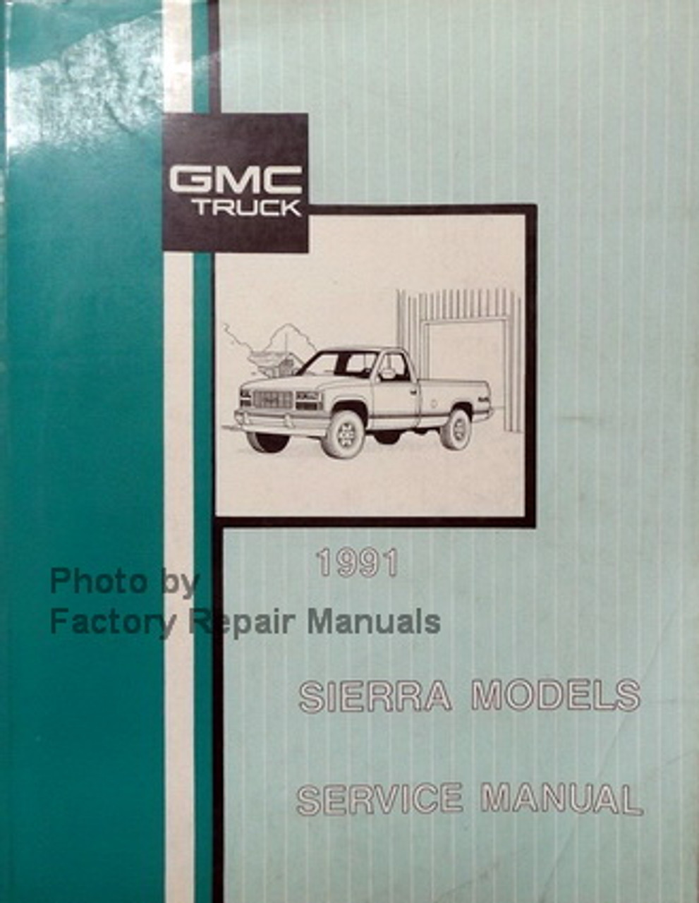 1991 gmc c k sierra pickup wiring diagram manual 1991 gmc sierra truck factory service manual original shop repair  1991 gmc sierra truck factory service
