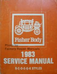 Fisher Body 1983 Service Manual B-C-D-E-G-K Styles