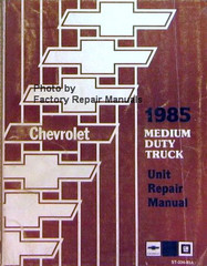 Chevrolet 1985 Medium Duty Truck Unit Repair Manual