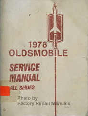 1978 Oldsmobile Service Manual All Series 98, Cutlass, Custom Cruiser, Delta 88, Omega, Starfire, Tornado, Vista Cruiser