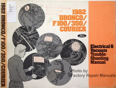 1982 Ford F100-F350 Truck, Bronco, Courier Electrical & Vacuum Troubleshooting Manual