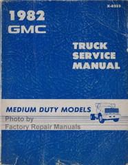 1982 GMC Medium Duty Truck 40-60 Series Service Manual