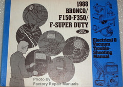 1988 Ford F150 F250 F350 Bronco Electrical Vacuum & Troubleshooting Manual