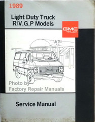 1989 GMC Light Duty Truck R/V, G, P Models Service Manual