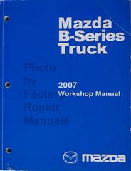 2007 Mazda Truck B2300 B3000 B4000 Workshop Manual