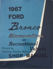 1967 Ford Bronco, Econoline, Club Wagon & Recreational Vehicle Shop Manual