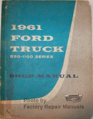 1961 Ford Truck 850-1100 Series Shop Manual