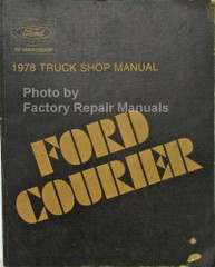 1978 Ford Truck Shop Manual Ford Courier