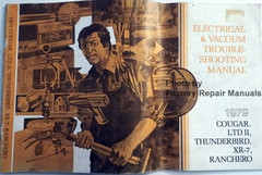 1979 Cougar, LTD II, Ranchero, Thunderbird Electrical & Vacuum Troubleshooting Manual