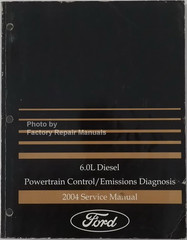 2004 Ford 6.0L Diesel Powertrain Control/Emissions Diagnosis Service Manual