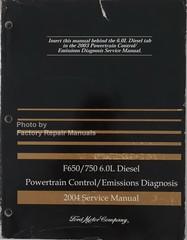 2004 Ford F650 F750  6.0L Diesel Powertrain Control/Emissions Diagnosis Service Manual