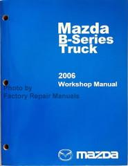 2006 Mazda Truck B2300 B3000 B4000 Workshop Manual