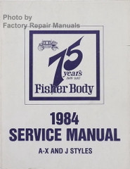 1984 Fisher Body Service Manual A-X and J Styles