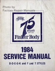 "1984 Fisher Body ""B-D-E-G-K and F & T Styles"" Service Manual"