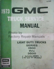 1973 GMC Truck Service Manual Light Duty Trucks Series 1500 thru 3500