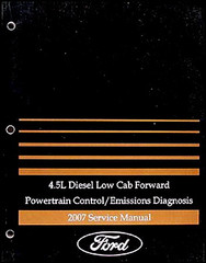 2007 Ford Low Cab Forward 4.5L Diesel Powertrain Control Emissions Diagnosis Manual