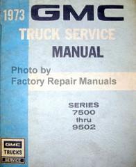 1973 GMC Truck Service Manual Series 7500 thru 9502