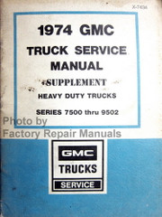 1974 GMC 7500-9502 Service Manual Heavy Duty Shop Repair Supplement