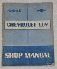 Series 6 Chevrolet Luv Shop Manual