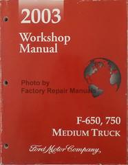 2003 Ford  F650 F750 Medium Truck Workshop Manual