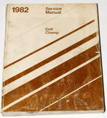 1982 Dodge Colt Plymouth Champ Factory Shop Service Manual