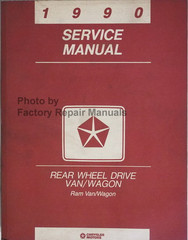 1990 Service manual Dodge Rear Wheel Drive Van/Wagon Ram Van/Wagon