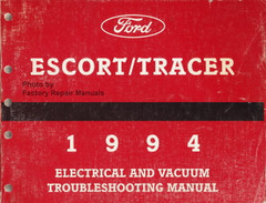 Ford Escort/Tracer 1994 Electrical and Vacuum Troubleshooting Manual