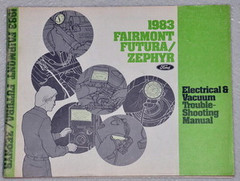 1983 Ford Fairmont, Futura Mercury Zephyr Electrical & Vacuum Troubleshooting Manual