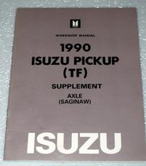 1990 Isuzu Pickup Saginaw Axle Service Repair Manual Supplement