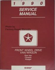 1990 Service Manual Front Wheel Drive Van/Wagon Ram Van Caravan Voyager