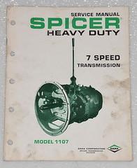 SPICER TRANSMISSION 7 Speed Service Manual Model 1107 OEM Factory Shop Repair