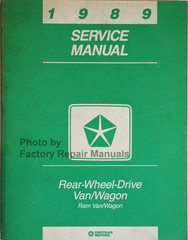 1989 Service Manual Rear Wheel Drive Van/Wagon Ram Van/Wagon
