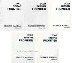 2002 Nissan Frontier Service Manual Volume 1, 2, 3, 4, 5