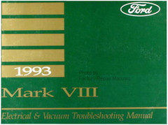 1993 Lincoln Mark VIII Electrical & Vacuum Troubleshooting Manual