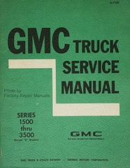 GMC Truck Service Manual Series 1500 thru 3500 Except G Models