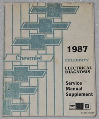 1987 Chevrolet Celebrity Electrical Diagnosis Service Manual and Wiring Diagrams