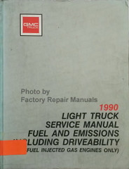 GMC 1990 Light Truck Service Manual Fuel and Emissions Including Driveability