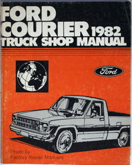 1982 Ford Courier Pick-Up Truck Factory Service Manual - Original Shop Repair