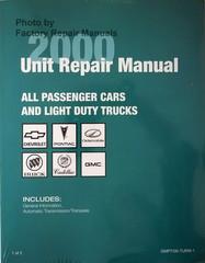 2000 Unit Repair Manual All Passenger Cars and Light Duty Trucks Chevrolet Pontiac Oldsmobile Buick Cadillac GMC