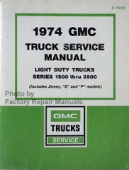 1974 GMC Truck Service Manual Light Duty Trucks Series 1500 thru 3500